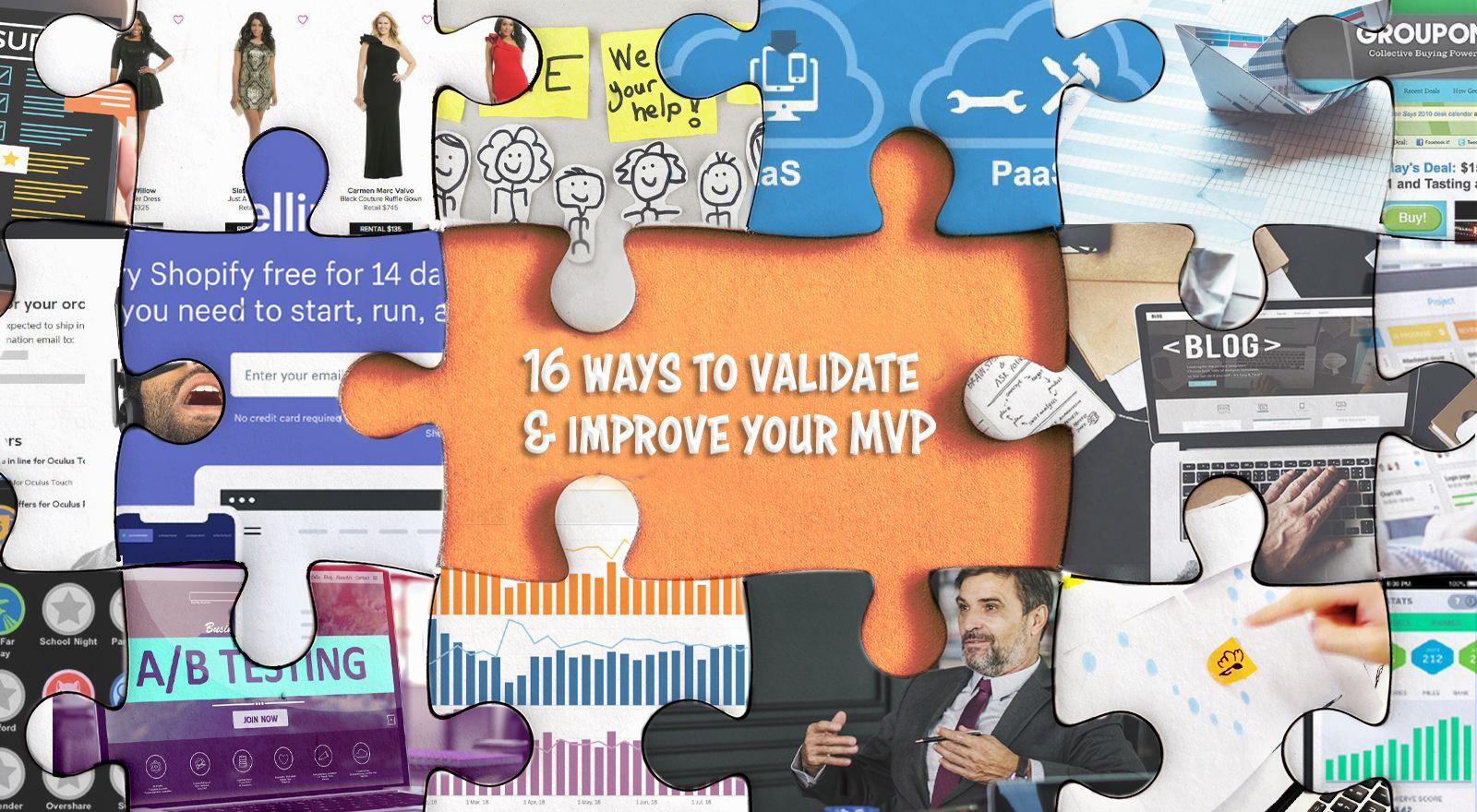 16 Ways to Validate & Improve Your MVP